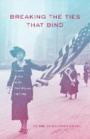 Breaking The Ties That Bind: Popular Stories of the New Woman, 1915-1930 (Paperback)
