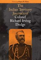 The Indian Territory Journals of Colonel Richard Irving Dodge (Hardback)