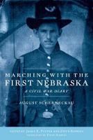 Marching with the First Nebraska: A Civil War Diary (Hardback)