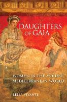 Daughters of Gaia: Women in the Ancient Mediterranean World (Paperback)
