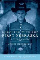 Marching with the First Nebraska: A Civil War Diary (Paperback)