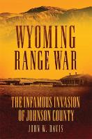 Wyoming Range War: The Infamous Invasion of Johnson County (Paperback)
