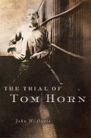 The Trial of Tom Horn (Hardback)