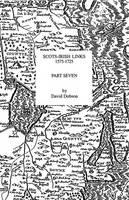Scots-Irish Links, 1575-1725. Part Seven (Paperback)