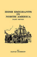 Irish Emigrants in North America. Part Seven (Paperback)
