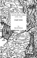 Scots-Irish Links, 1575-1725. Part Nine (Paperback)