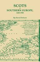 Scots in Southern Europe, 1600-1900 (Paperback)
