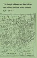 The People of Lowland Perthshire, 1600-1799: Carse of Gowrie, Strathearn, Western Strathmore (Paperback)