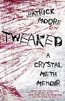 Tweaked: A Crystal Meth Memoir