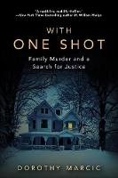 With One Shot: Family Murder and a Search for Justice (Paperback)