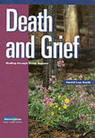 Death and Grief: Healing Through Group Support - Small Group S. (Paperback)