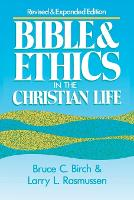 Bible and Ethics in the Christian Life: Revised and Expanded Edition (Paperback)