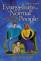 Evangelism for 'normal' People: Good News for Those Looking for a Fresh Approach (Paperback)