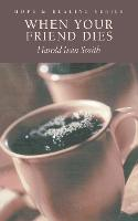 When Your Friend Dies - Hope & Healing S. (Paperback)