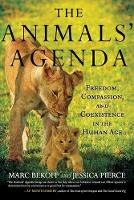Animals' Agenda: Freedom, Compassion, and Coexistence in the Human Age (Paperback)