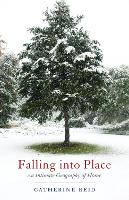 Falling Into Place: An Intimate Geography of Home (Paperback)