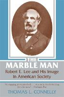 The Marble Man: Robert E. Lee and His Image in American Society (Paperback)