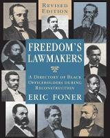 Freedom's Lawmakers: A Directory of Black Officeholders During Reconstruction (Paperback)