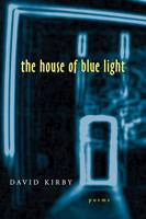 The House of Blue Light: Poems - Southern Messenger Poets (Paperback)