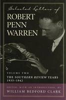 """Selected Letters of Robert Penn Warren: """"Southern Review"""" Years, 1935-1942 v. 2 - Southern Literary Studies (Hardback)"""