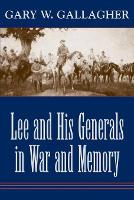 Lee and His Generals in War and Memory (Paperback)