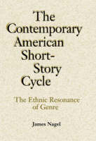 The Contemporary American Short-Story Cycle: The Ethnic Resonance of Genre (Paperback)