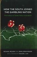 How the South Joined the Gambling Nation: The Politics of State Policy Innovation (Hardback)