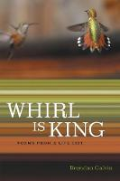Whirl Is King: Poems from a Life List (Paperback)