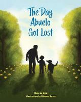 The Day Abuelo Got Lost (Hardback)