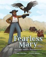 Fearless Mary: Mary Fields, American Stagecoach Driver (Hardback)