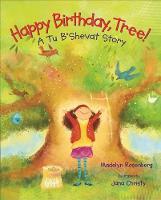 Happy Birthday, Tree!: A Tu B'Shevat Story (Hardback)