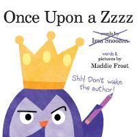 Once Upon a Zzzz: Upon a Zzzz - Upon a Zzzz (Hardback)