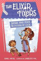 Sasha and Puck and the Potion of Luck - The Elixir Fixers (Paperback)