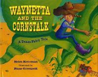 Waynetta and The Cornstalk: A Texas Fairy Tale (Paperback)