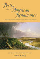 Poetry of the American Renaissance: A Diverse Anthology from the Romantic Period (Paperback)
