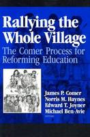 Rallying the Whole Village: Comer Process for Reforming Education (Paperback)