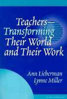 Teachers: Transforming Their World and Their Work - Series on School Reform (Paperback)