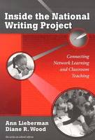 Inside the National Writing Project: Connecting Network Learning and Classroom Teaching - Series on School Reform (Paperback)