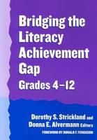 Bridging the Literacy Achievement Gap, Grades 4-12 (Paperback)