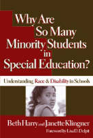 Why are So Many Minority Students in Special Education?: Understanding Race and Disability in Schools (Paperback)