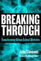 Breaking Through: Transforming Urban School Districts (Paperback)