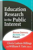 Education Research in the Public Interest: Social Justice, Action, and Policy - Multicultural Education Series (Paperback)