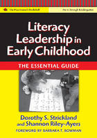 Literacy Leadership in Early Childhood: The Essential Guide - Language and Literacy Series (The Practitioner's Bookshelf) (Paperback)