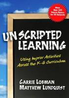 Unscripted Learning: Using Improv Activities Across the K-8 Curriculum (Paperback)