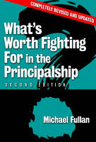 What's Worth Fighting for in the Principalship? (Paperback)