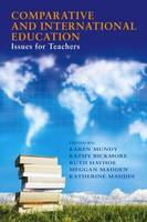 Comparative and International Education: Issues for Teachers (Paperback)
