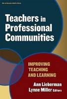 Teachers in Professional Communities: Improving Teaching and Learning (Hardback)