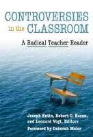 Controversies in the Classroom: A Radical Teacher Reader (Paperback)