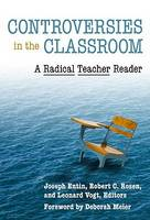 Controversies in the Classroom: A Radical Teacher Reader (Hardback)
