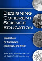 Designing Coherent Science Education: Implications for Curriculum, Instruction, and Policy - Technology, Education - Connections (The TEC Series) (Paperback)